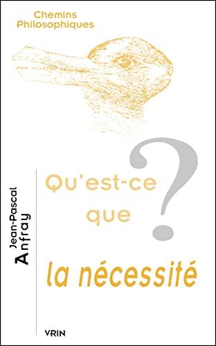 Qu'est ce que la necessite: Anfray, Jean Pascal