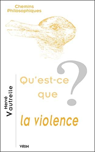 Qu'est ce que la violence: Vautrelle, Herve