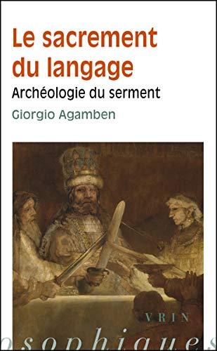 9782711622061: Giorgio Agamben: Le Sacrement Du Langage: Archeologie Du Serment (Bibliotheque Des Textes Philosophiques - Poche) (French Edition)