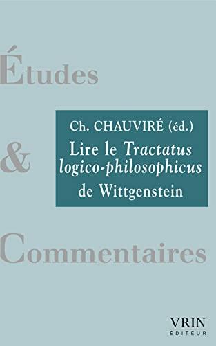 Lire le tractatus logico philosophicus de Wittgenstein: Chauvire, Christiane