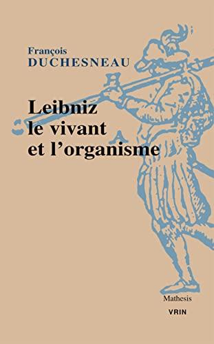 9782711622498: Leibniz. Le vivant et l'organisme