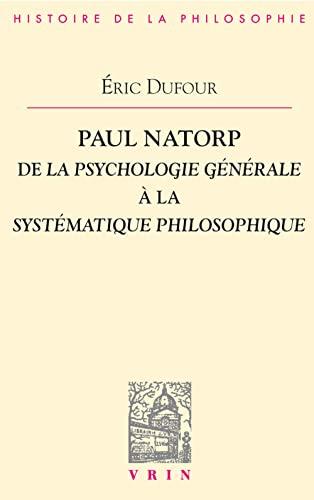 9782711622597: De La Psychologie Generale a La Systematique Philosophique