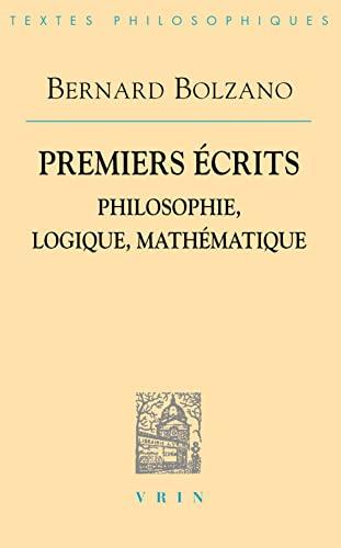 9782711622689: Bernard Bolzano: Premiers écrits: Philosophie, logique, mathématique (Bibliotheque Des Textes Philosophiques) (French Edition)