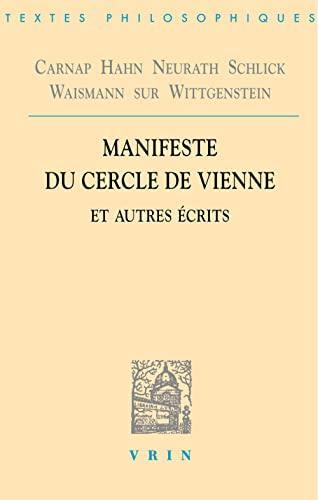9782711622719: Rudolf Carnap, Hans Hahn, Otto Neurath, Moritz Schlick, Friedrich Waissman: Manifeste du Cercle de Vienne et autres écrits (Bibliotheque Des Textes Philosophiques) (French Edition)