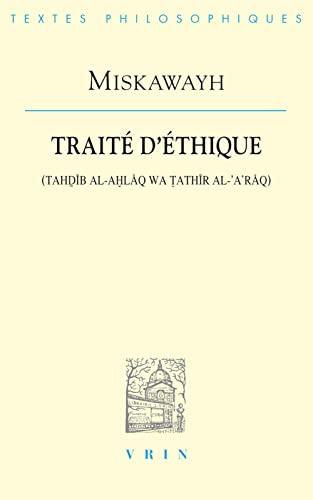 Traité d'éthique Miskawayh and Mohammed Arkoun