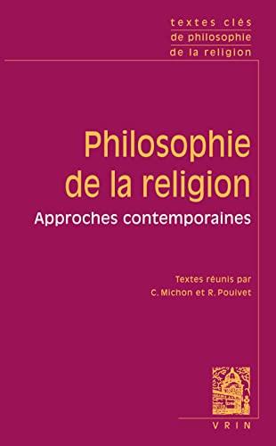 9782711622825: Textes Clés de philosophie de la religion: Approches contemporaines (Textes Cles) (French Edition)