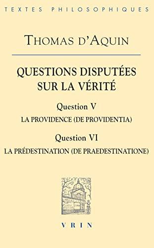 Questions disputees sur la verite Question V Question VI: Thomas d'Aquin