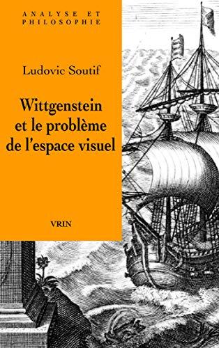9782711623358: Wittgenstein et le problème de l'espace visuel