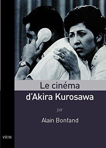 Cinema d'Akira Kurosawa (Le): Bonfand, Alain