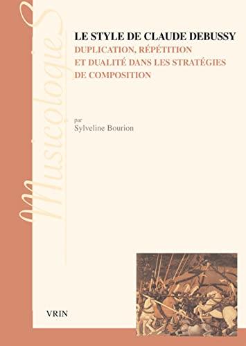 Style de Claude Debussy (Le) Duplication repetition et dualite: Bourion, Sylveline