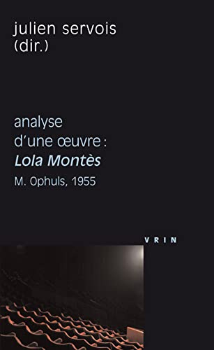 9782711623976: Lola Montès (M. Ophuls, 1955) Analyse d'une oeuvre (Philosophie et cinema) (French Edition)