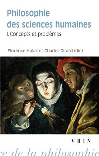 Philosophie des sciences humaines Concepts et problemes: Hulak Florence