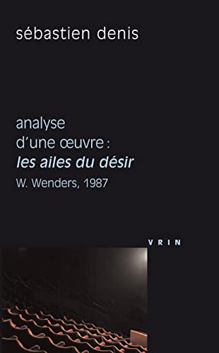 9782711624065: Analyse d'une oeuvre : Les ailes du d�sir, W. Wenders, 1987