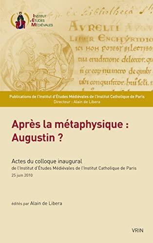 9782711624249: Apres La Metaphysique: Augustin? (Publications de L'Institut D'Etudes Medievales de L'Institut) (French Edition)