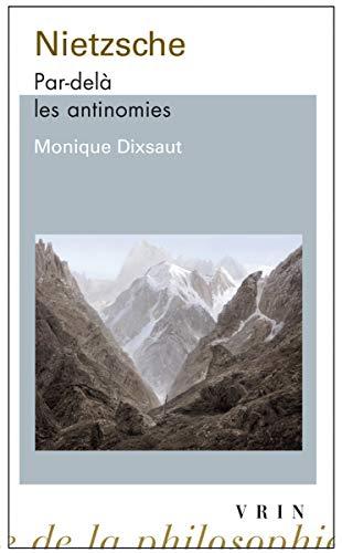 9782711624263: Nietzsche: Par delà les antinomie (Bibliotheque D'Histoire de La Philosophie - Poche) (French Edition)