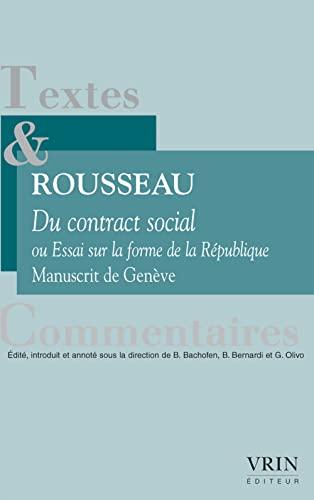 9782711624300: Du contrat social ou Essai sur la forme de la République: Manuscrit de Genève (Textes Et Commentaires) (French Edition)