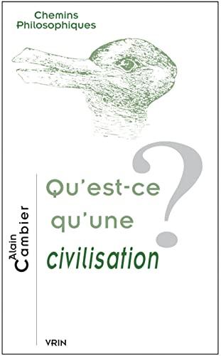 Qu'est-ce qu'une civilisation? Alain Cambier