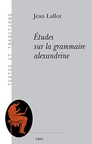 9782711624621: Etudes Sur La Grammaire Alexandrine