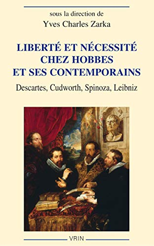 9782711624638: Libert� et n�cessit� chez Hobbes et ses contemporains: Descartes, Cudworth, Spinoza, Leibniz