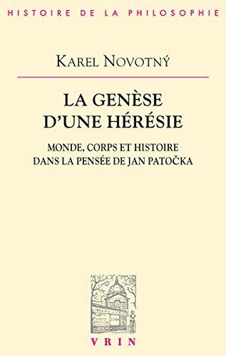 La genèse d'une hérésie. Monde, corps et: Karel Novotny