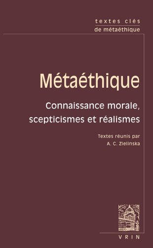 Textes Cles De Metaethique: Connaissance Morale, Scepticismes Et Realismes (French Edition) (2711624773) by Ayer, Alfred Jules; Dancy, Jonathan; Foot, Philippa; Frankena, William; Hume, David