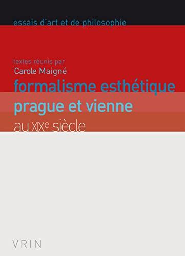 9782711624812: Formalisme esth�tique: Prague et Vienne au XIXe si�cle