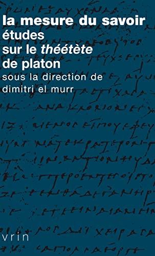 9782711624959: La Mesure Du Savoir: Etudes Sur Le Theetete de Platon (Tradition de la pensée classique)