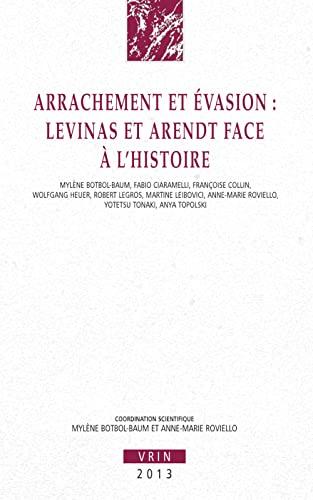 9782711624980: Arrachement et �vasion : Levinas et Arendt face � l'histoire