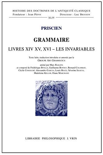 Grammaire Livres XIV - XV - XVI: Priscien; Baratin, Marc;