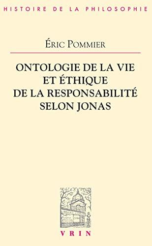 Ontologie de la vie et éthique de la responsabilité selon Jonas: Éric Pommier