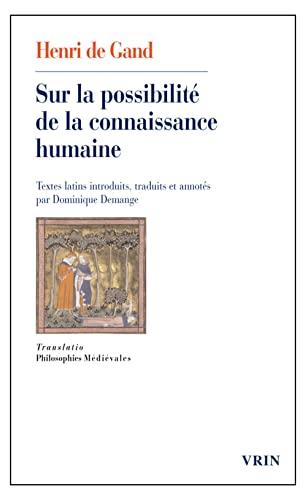 Sur la possibilite de la connaissance humaine: Gand Henri de