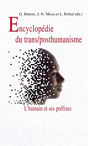 9782711625369: Encyclopedie du trans/posthumanisme : L'humain et ses préfixes