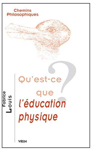 Qu'est ce que l'education physique: Louis Fabrice