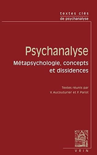 Psychanalyse metapsychologie concepts et dissidences