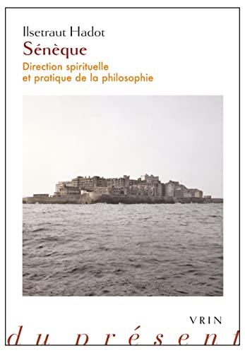 9782711625697: Sénèque : Direction spirituelle et pratique de la philosophie