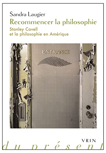 9782711625703: Recommencer la philosophie: Stanley Cavell et la philosophie en Amérique (Philosophie Du Present) (French Edition)