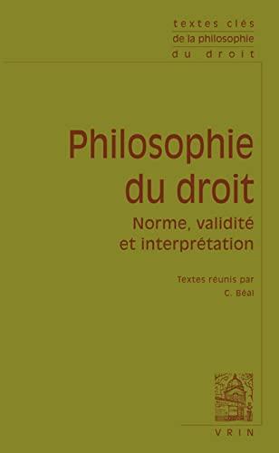 Philosophie du droit Norme validite et interpretation: Collectif
