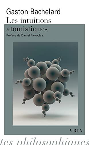 9782711625819: Les intuitions atomistiques: Essai de classification (Bibliotheque Des Textes Philosophiques - Poche) (French Edition)