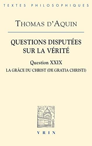 Question disputees sur la verite Volume Question XXIX La grace: Thomas d'Aquin