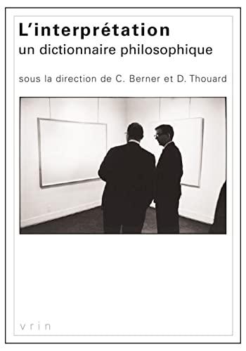 9782711626281: L'interprétation: Un dictionnaire philosophique (Varia) (French Edition)