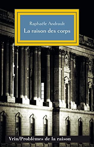 9782711626311: La Raison Des Corps: Mecanisme Et Sciences Medicales (Problemes de la raison) (French Edition)
