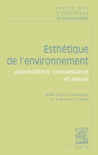 Esthetique de l'environnement Appreciation connaissance et devoir: Collectif