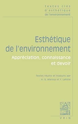9782711626335: Textes clés d'esthétique de l'environnement: Appréciation, connaissance et devoir (Textes Cles) (French Edition)