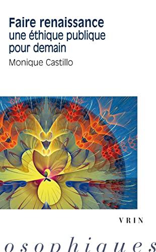 9782711626762: Faire renaissance: Une éthique publique pour demain (Moments Philosophiques) (French Edition)
