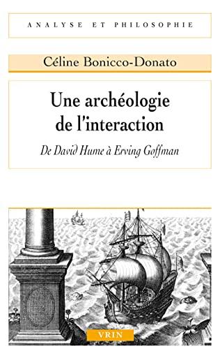 9782711626892: Une Archeologie De L'interaction: De David Hume a Erving Goffman (Analyse et philosophie) (French Edition)