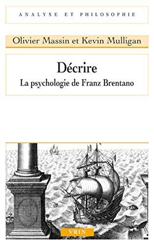 9782711630059: Décrire : La psychologie de Franz Brentano (Analyse et philosophie)