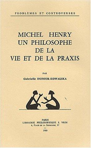 9782711640454: Michel Henry, un philosophe de la vie et de la praxis