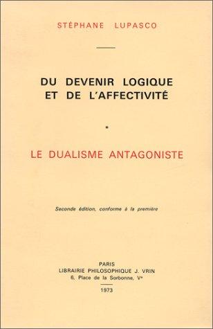 9782711640928: Du Devenir Logique Et de L'Affectivite (Bibliotheque D'histoire De La Philosophie)