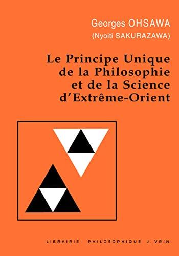 9782711641314: Le principe unique de la philosophie et de la science d'Extrême-Orient (Collection G. Oshawa - Sakurazawa)