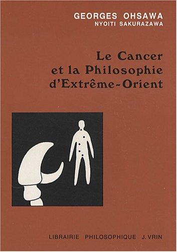 9782711642717: Le Cancer et la philosophie d'Extrême-Orient (Collection G. Oshawa - Sakurazawa)